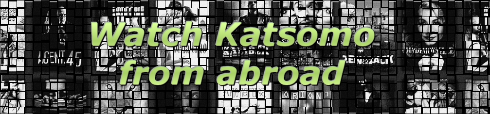Watch Katsomo from abroad